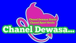 Chanel Dewasa Gratis