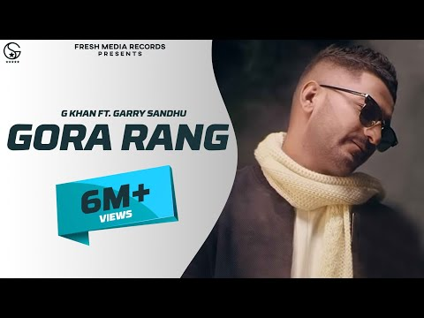Xxx Mp4 G Khan Ft Garry Sandhu Gora Rang Full Video Latest Punjabi Song 2018 3gp Sex