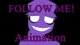 FNAF  ''PurpleGuy''  Animation ~follow me~