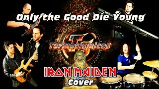 Iron Maiden Only the Good Die Young cover por Termosísmicos