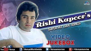 Rishi Kapoor : Bollywood Super Hit Love Songs || Video Jukebox