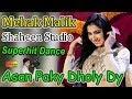 Mehak Malik   Asan Paky Dholy Dy   Latest Video Dance   Shaheen Studio