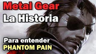 Metal gear Solid V ♦ La historia para entender Phantom Pain (La saga de Big Boss)