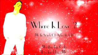 Colin -  Where Is Love ? (JW In Search Of Aphrodite Edit)(Audio)