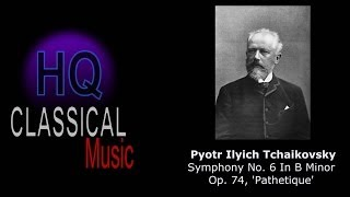 TCHAIKOVSKY - (FULL) Symphony No.6 in B Minor,