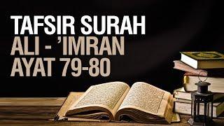 Tafsir Surah Ali Imran Ayat 79-80  - Ustadz Ahmad Zainuddin Al Banjary