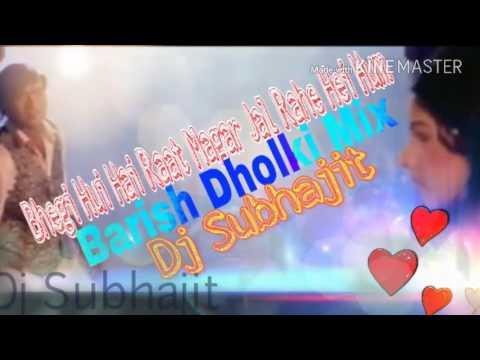 Xxx Mp4 Bhegi Hui Hey Raat Magar Jal Rahe Hei Hum Barish Dholki Mix Dj Subhajit 3gp Sex