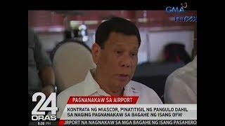 24 Oras: Kontrata ng MIASCOR, pinatitigil ni Duterte dahil sa nawalang laman ng bagahe ng isang OFW