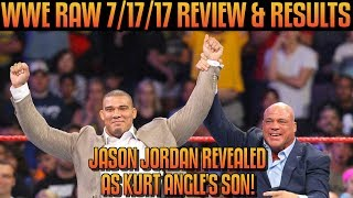 WWE RAW 7/17/17 Full Show Review & Results: JASON JORDAN REVEALED AS KURT ANGLE'S SON!