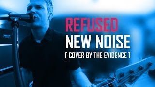 Refused - New Noise (The Evidence Cover Version)