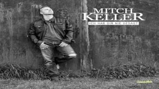 Mitch Keller - Ich hab dir nie gesagt ...