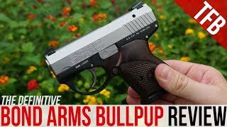 Detailed Review Of The Bond Arms Bullpup 9 Pistol