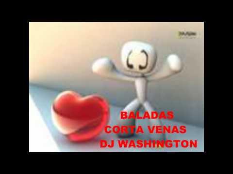 BALADAS CORTA VENAS Mr. WASHINGTON DJ