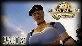 Mortal Kombat vs DC Universe Let's Play Part 2 - Are Those Real? (Sonya Blade)