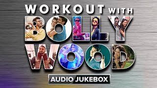 Workout With Bollywood | Audio Jukebox