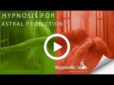 Hypnosis for Astral Projection (Out of Body Experience)