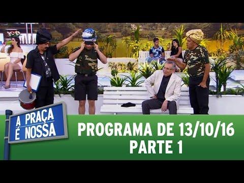 A Praça é Nossa (13/10/16) - Parte 1