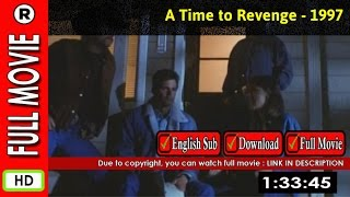 Watch Online : A Time to Revenge (1997)
