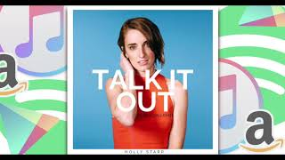 """Talk It Out (Feat. Beacon Light)"" by Pop artist Holly Starr, New Top 40 Pop Music, 2018"