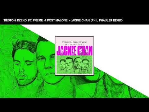 Tiësto, Dzeko ft. Preme, Post Malone - Jackie Chan  (Phil Phauler Future House Remix)