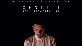 SENDIRI - Dodi Hidayatullah (Official Video Lirik)