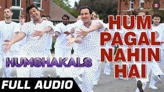 Hum Pagal Nahin Hai Full Audio | Humshakals | Saif & Ritiesh | Himesh Reshammiya