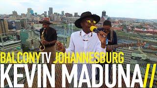 KEVIN MADUNA - LUPHELILE (BalconyTV)