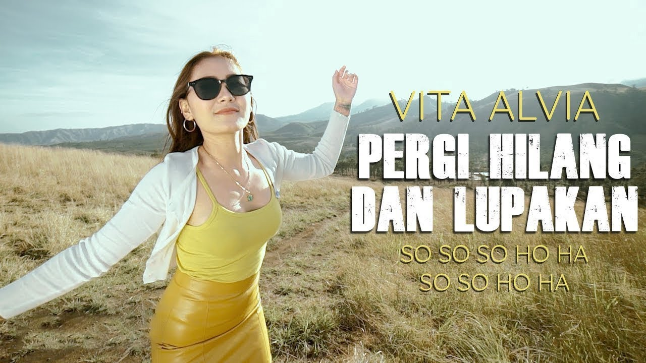 Vita Alvia - Pergi Hilang dan Lupakan - Remix So So Ho Ha Semongko ( MV ANEKA SAFARI)