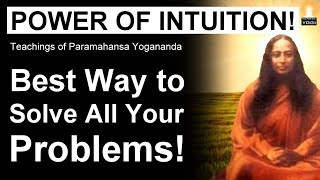 Solve all your Problems Easily by Developing your Intuition, Here is How..(Amazing Advice!)