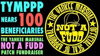 "TYMPPP Nears 100 Beneficiaries...""Not A Fudd"" Patch Fundraiser"