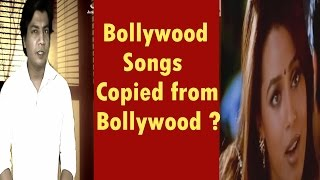 Bollywood songs Copied from Bollywood??