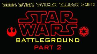 Star Wars Battleground Part 2