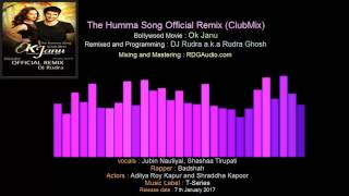 The Humma Song Official Remix Clubmix Ok Janu Dj Rudra