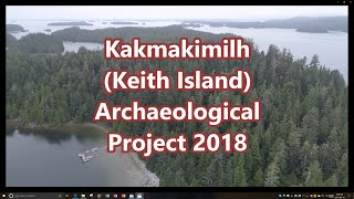 2018 Kakmakimilh (Keith Island) Archaeological Project