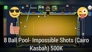 8 Ball Pool- Impossible Shots (Cairo Kasbah) 500K