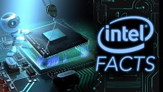 10 INTEL Facts You Probably Didn't Know
