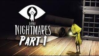 Little Nightmares : Walkthrough Part 1 - PS4