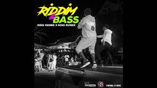 RIDDIM & BASS - King Kembe X King Rumer