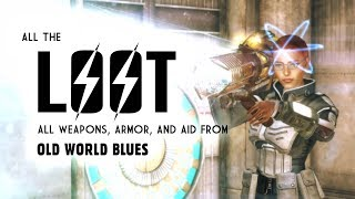 Old World Blues 15: All the Loot! Weapons, Armor, and Aid - Fallout New Vegas