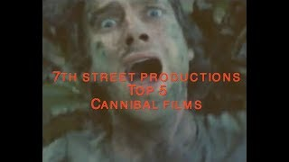 TOP 5 CANNIBAL FILMS!