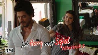 SRK-Anushka | Mini trail 3 | Jab Harry Met Sejal