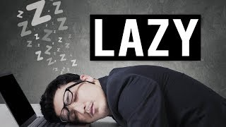 PEOPLE WHO ARE VERY LAZY (Powerful)