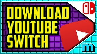 HOW TO GET YOUTUBE ON NINTENDO SWITCH 2019 (EASY) - How To Download YouTube On Switch