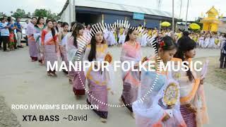MANIPUR Folk Music  RoRo Mybm  EDM【XTA BASS-1】