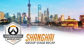 2017 Overwatch World Cup   Shanghai Group Stage Recap