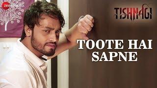 Toote Hai Sapne | Tishnagi | Qais Tanvee & Anushka Srivastava | Mohd Irfan | Gufy