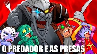 O PREDADOR E AS PRESAS DO LOL