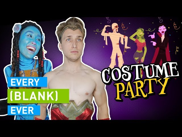 EVERY COSTUME PARTY EVER