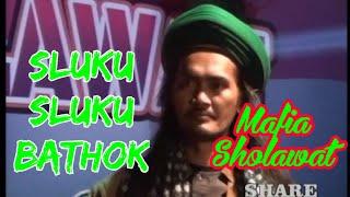 SLUKU - SLUKU BATHOK GUS ALI GONDRONG MAFIA SHOLAWAT