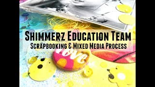 Scrapbooking Process #278 Shimmerz Education Team / She